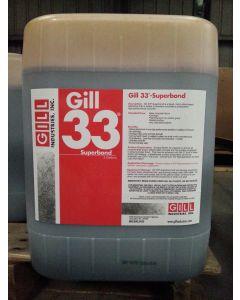 Gill 33 Superbond 5 gallon
